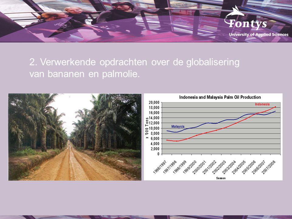 2. Verwerkende opdrachten over de globalisering van bananen en palmolie.