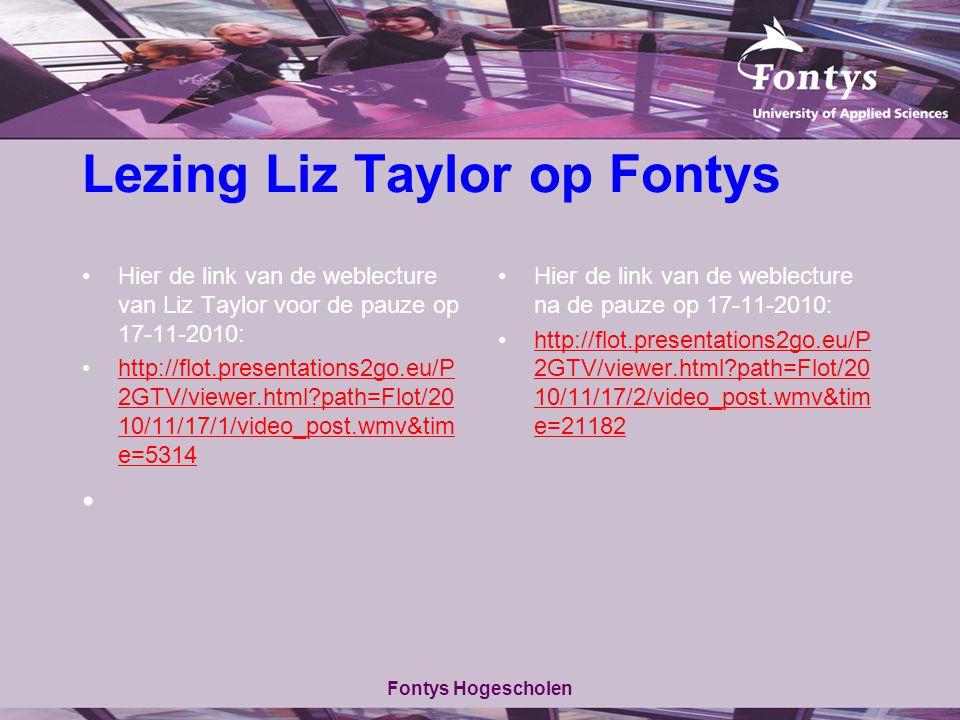 Lezing Liz Taylor op Fontys Hier de link van de weblecture van Liz Taylor voor de pauze op 17-11-2010: http://flot.presentations2go.eu/P 2GTV/viewer.h