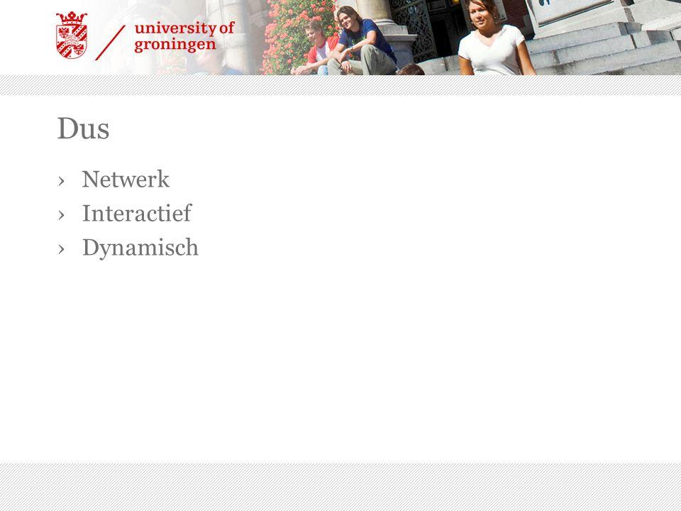 Dus ›Netwerk ›Interactief ›Dynamisch