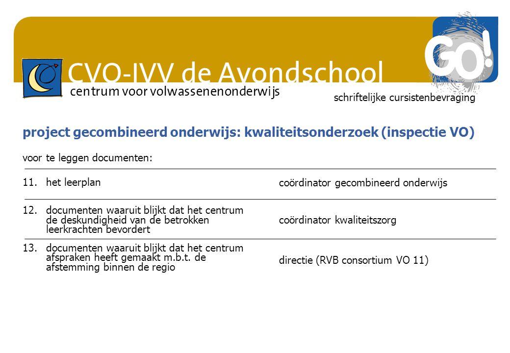 CVO-IVV de Avondschool centrum voor volwassenenonderwijs schriftelijke cursistenbevraging 11.het leerplan 12.documenten waaruit blijkt dat het centrum