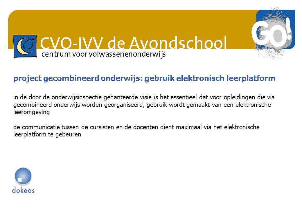 CVO-IVV de Avondschool centrum voor volwassenenonderwijs project gecombineerd onderwijs: gebruik elektronisch leerplatform in de door de onderwijsinsp