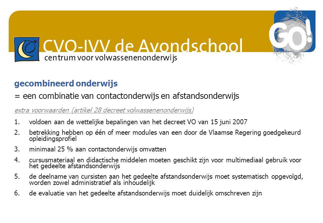 CVO-IVV de Avondschool centrum voor volwassenenonderwijs 1.voldoen aan de wettelijke bepalingen van het decreet VO van 15 juni 2007 2.betrekking hebbe