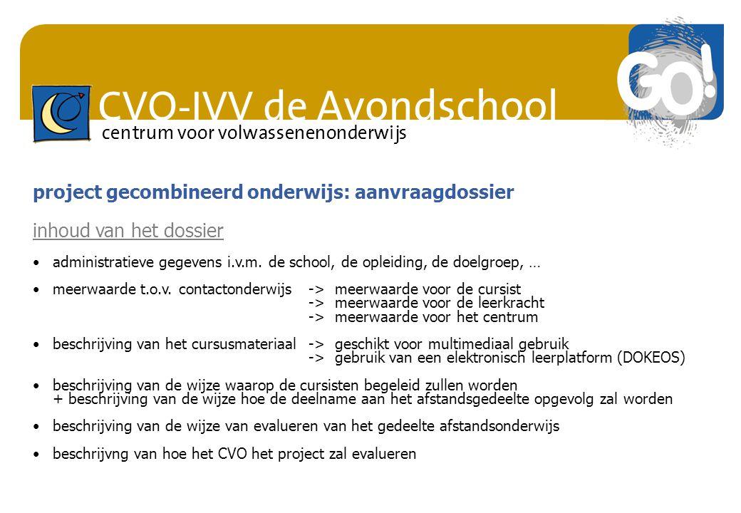 CVO-IVV de Avondschool centrum voor volwassenenonderwijs administratieve gegevens i.v.m. de school, de opleiding, de doelgroep, … meerwaarde t.o.v. co