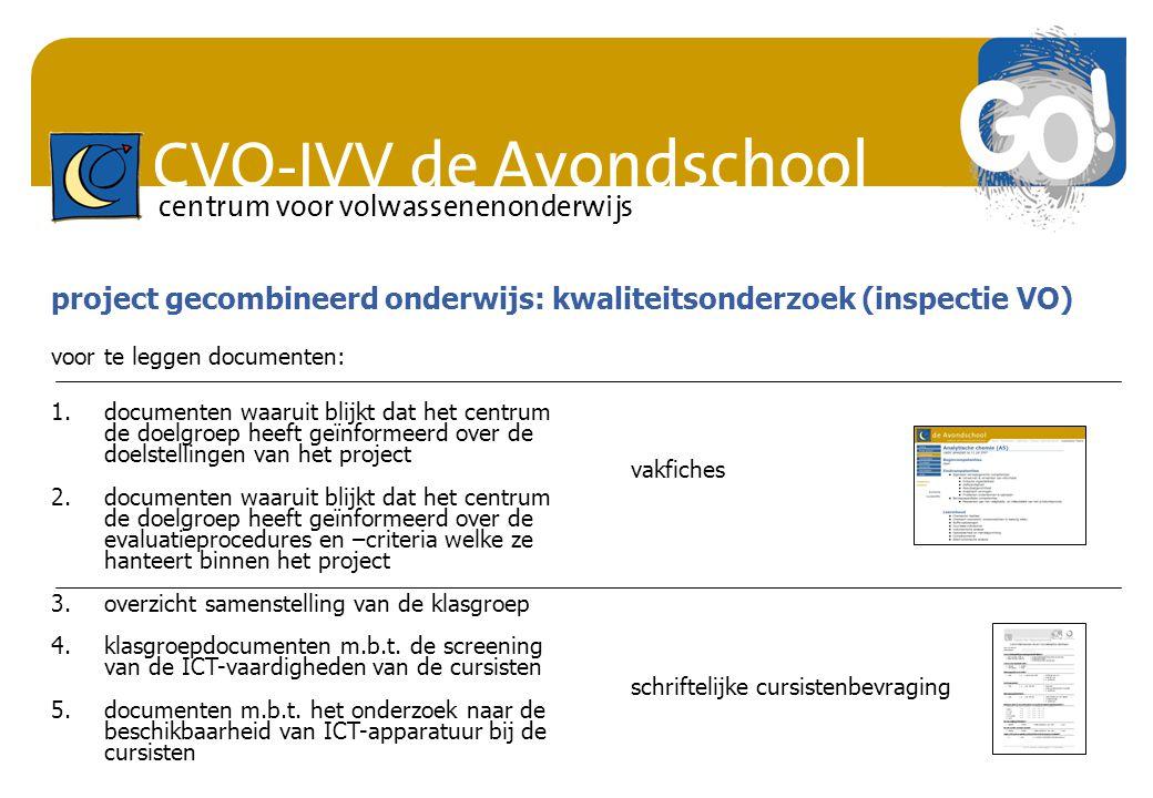 CVO-IVV de Avondschool centrum voor volwassenenonderwijs 1.documenten waaruit blijkt dat het centrum de doelgroep heeft geïnformeerd over de doelstell
