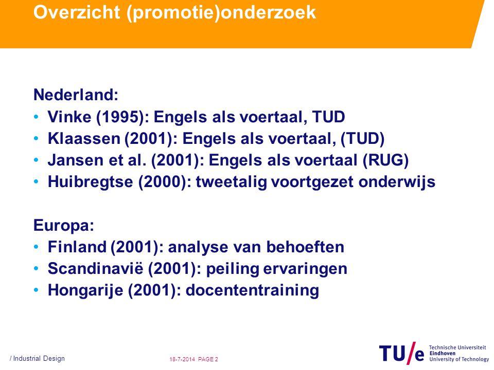 / Industrial Design PAGE 218-7-2014 Overzicht (promotie)onderzoek Nederland: Vinke (1995): Engels als voertaal, TUD Klaassen (2001): Engels als voerta
