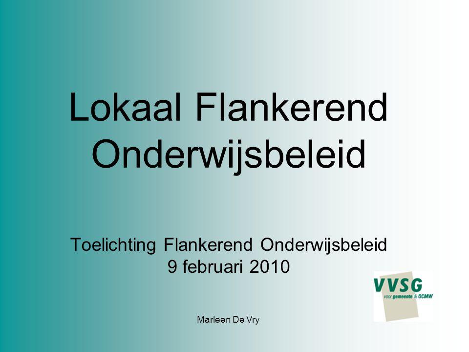 Marleen De Vry Lokaal Flankerend Onderwijsbeleid Toelichting Flankerend Onderwijsbeleid 9 februari 2010