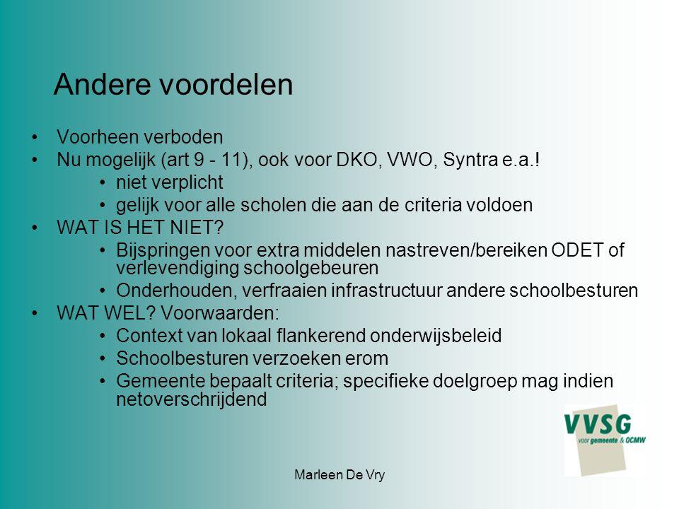 Marleen De Vry Andere voordelen Voorheen verboden Nu mogelijk (art 9 - 11), ook voor DKO, VWO, Syntra e.a..
