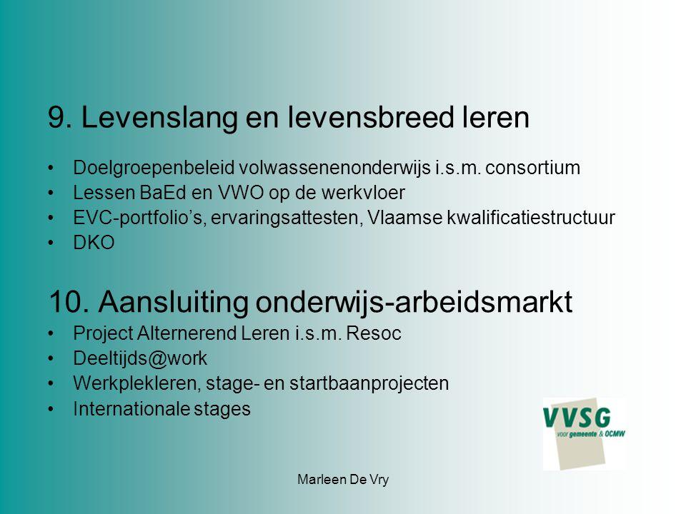 Marleen De Vry 9.Levenslang en levensbreed leren Doelgroepenbeleid volwassenenonderwijs i.s.m.
