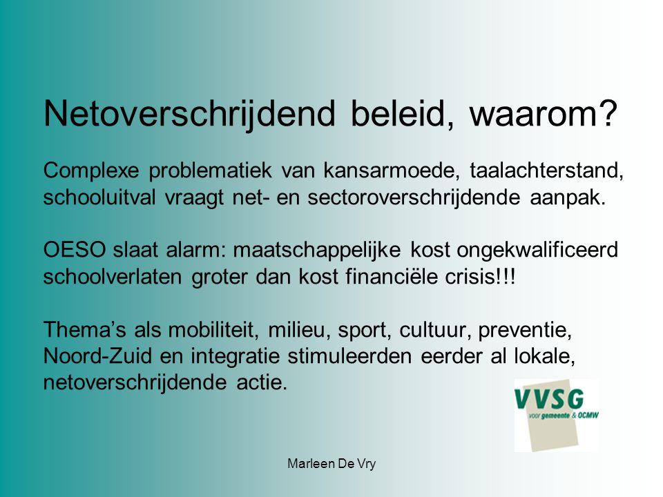 Marleen De Vry Netoverschrijdend beleid, waarom.