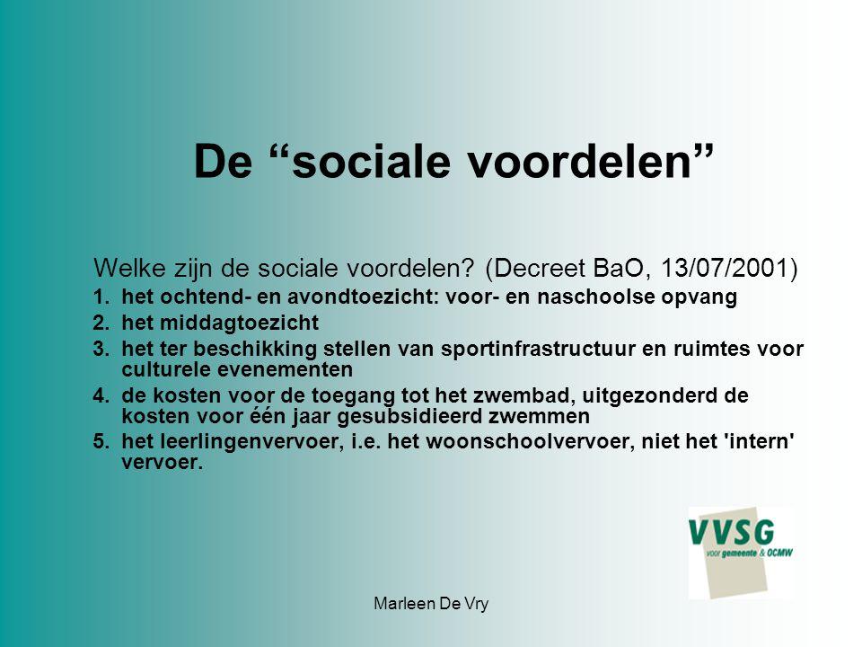 Marleen De Vry De sociale voordelen Welke zijn de sociale voordelen.