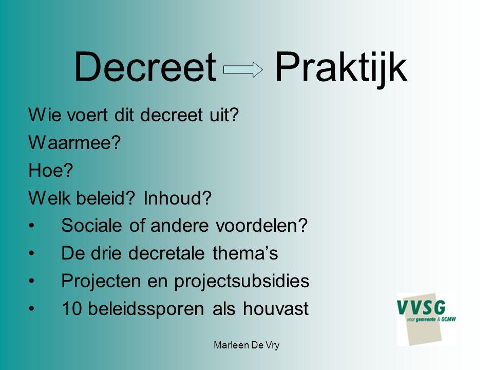 Marleen De Vry Decreet Praktijk Wie voert dit decreet uit.