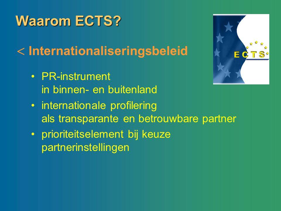 Waarom ECTS? PR-instrument in binnen- en buitenland internationale profilering als transparante en betrouwbare partner prioriteitselement bij keuze pa