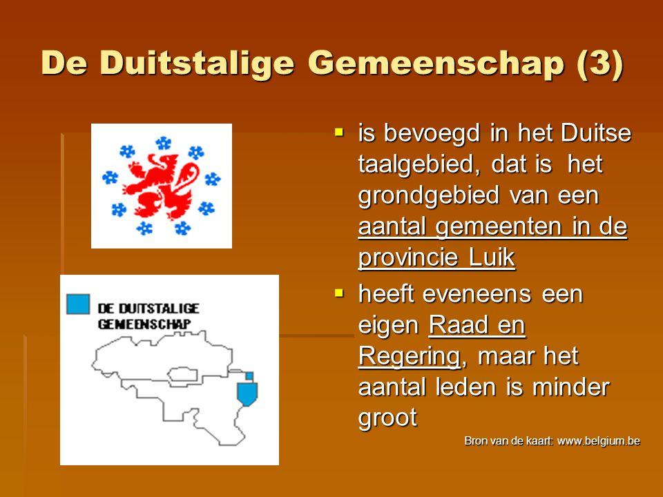 De Duitstalige Gemeenschap (3)  is bevoegd in het Duitse taalgebied, dat is het grondgebied van een aantal gemeenten in de provincie Luik  heeft eve