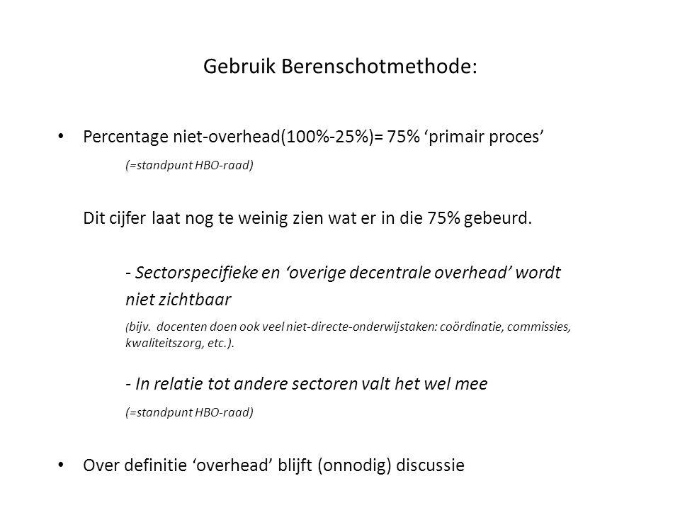 Gebruik Berenschotmethode: Percentage niet-overhead(100%-25%)= 75% 'primair proces' (=standpunt HBO-raad) Dit cijfer laat nog te weinig zien wat er in