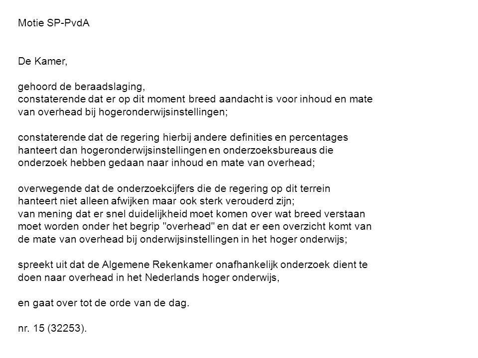 Motie SP-PvdA De Kamer, gehoord de beraadslaging, constaterende dat er op dit moment breed aandacht is voor inhoud en mate van overhead bij hogeronder