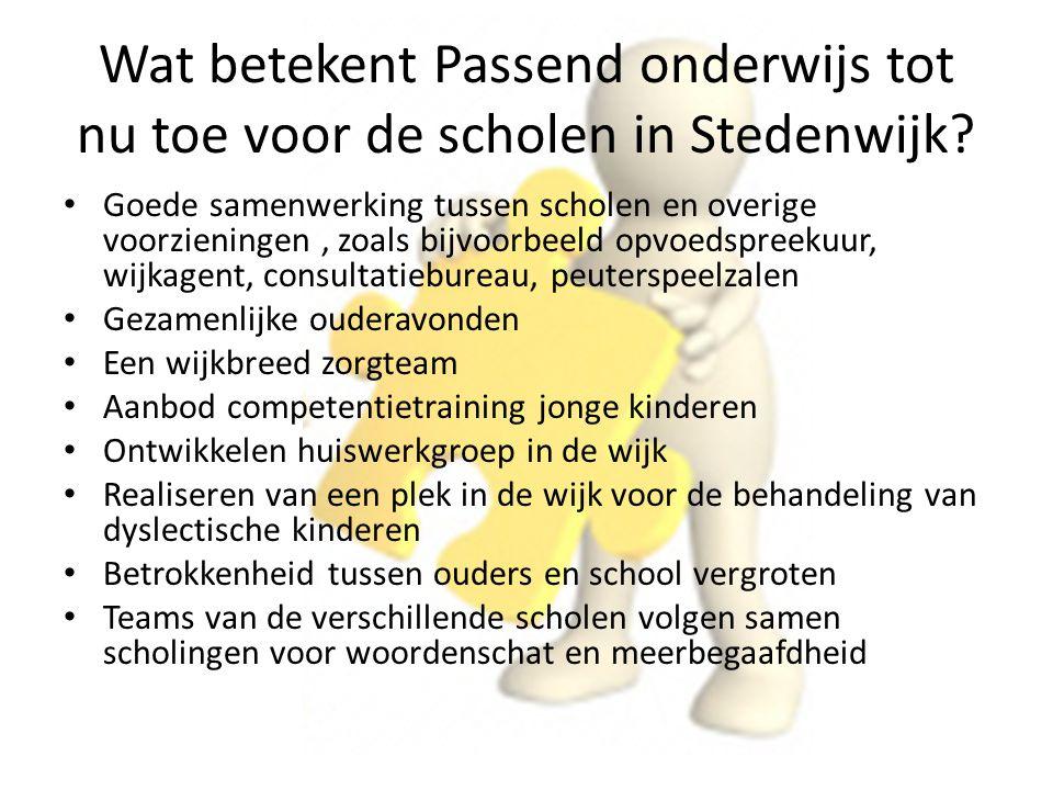 Wat betekent Passend onderwijs tot nu toe voor de scholen in Stedenwijk? Goede samenwerking tussen scholen en overige voorzieningen, zoals bijvoorbeel