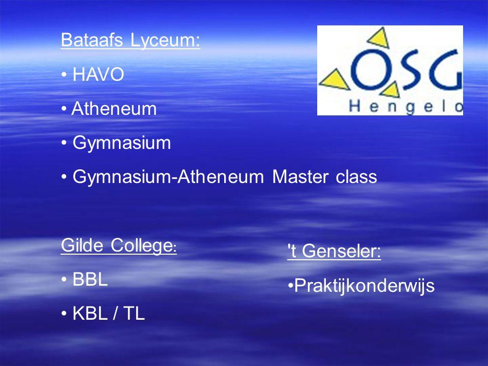 Bataafs Lyceum: HAVO Atheneum Gymnasium Gymnasium-Atheneum Master class Gilde College : BBL KBL / TL t Genseler: Praktijkonderwijs