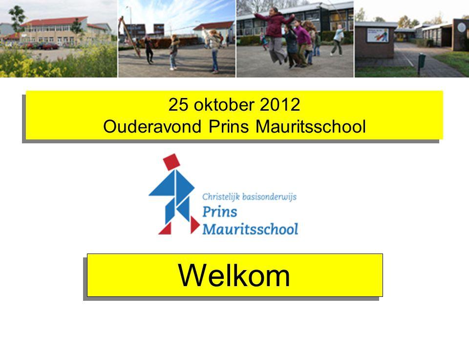 25 oktober 2012 Ouderavond Prins Mauritsschool Welkom