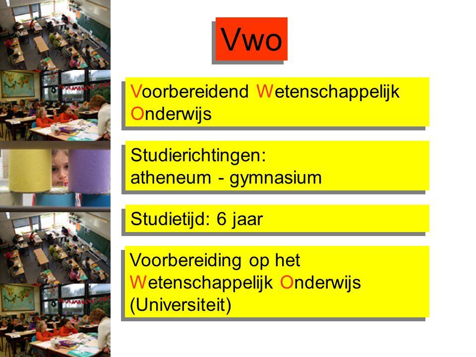 Vwo Voorbereiding op het Wetenschappelijk Onderwijs (Universiteit) Voorbereiding op het Wetenschappelijk Onderwijs (Universiteit) Voorbereidend Wetens