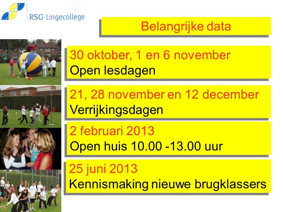 Belangrijke data 2 februari 2013 Open huis 10.00 -13.00 uur 2 februari 2013 Open huis 10.00 -13.00 uur 30 oktober, 1 en 6 november Open lesdagen 25 ju