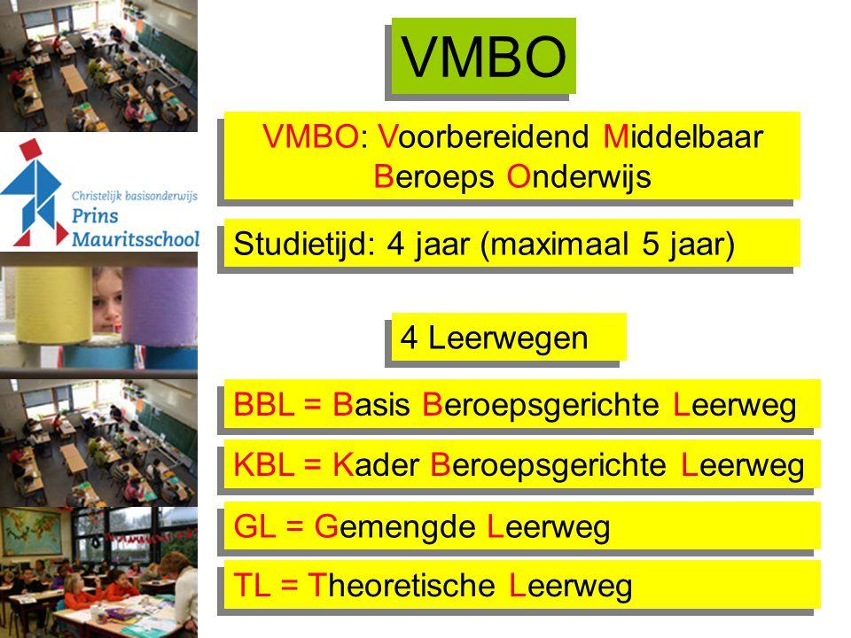 VMBO Voorbereiding op het Middelbaar Beroeps Onderwijs Voorbereiding op het Middelbaar Beroeps Onderwijs TL: MBO niveau 3-4 of havo 4 KBL: MBO niveau 3-4 BBL: MBO niveau 1-2 GL: MBO niveau 3-4