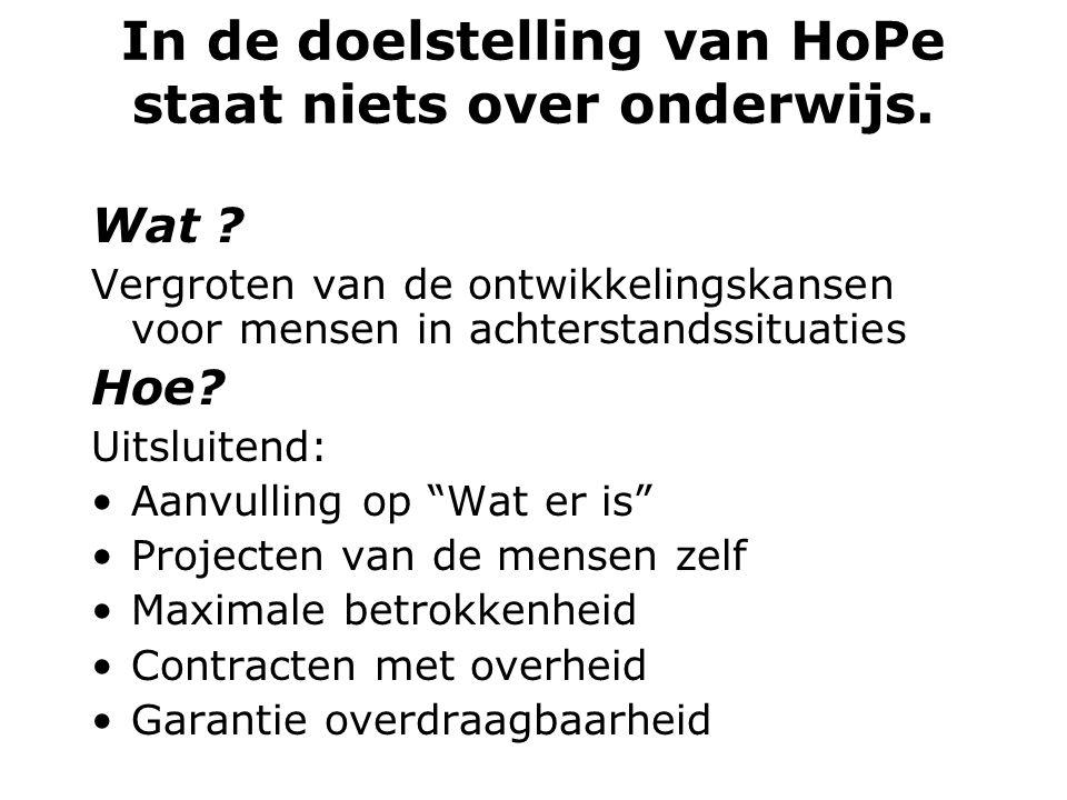 In de doelstelling van HoPe staat niets over onderwijs.