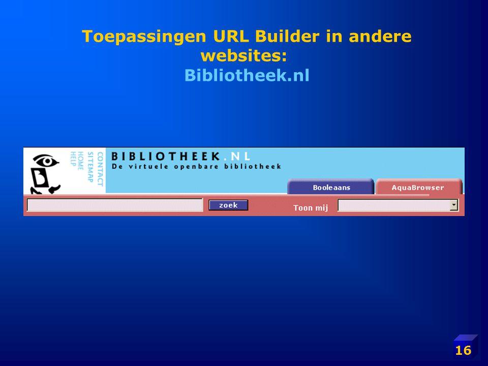 16 Toepassingen URL Builder in andere websites: Bibliotheek.nl