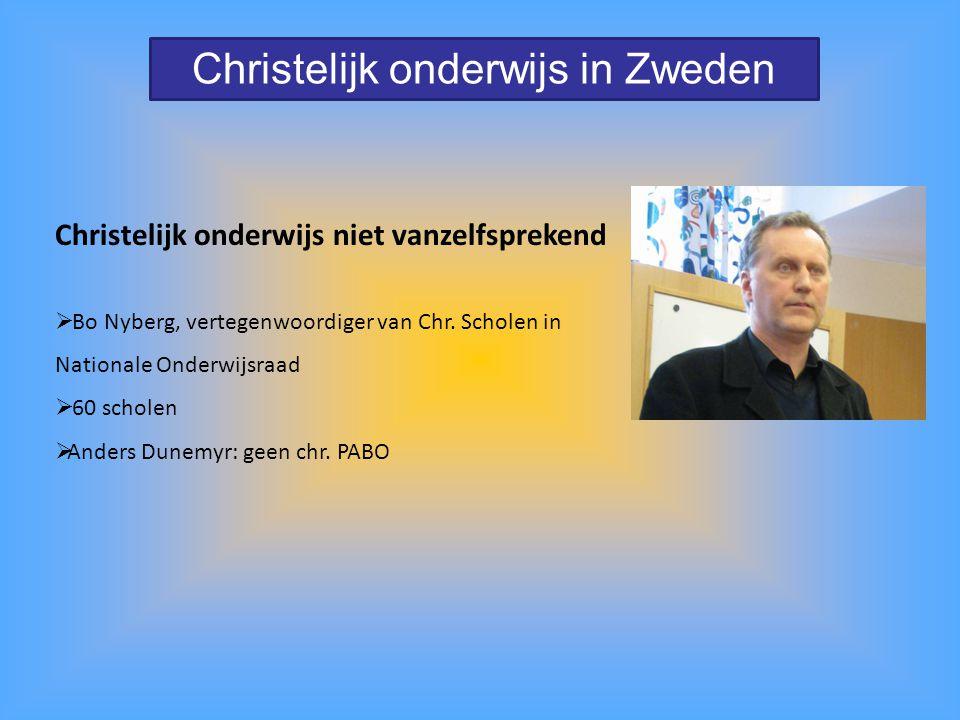 Christelijk onderwijs in Zweden Christelijk onderwijs niet vanzelfsprekend  Bo Nyberg, vertegenwoordiger van Chr. Scholen in Nationale Onderwijsraad