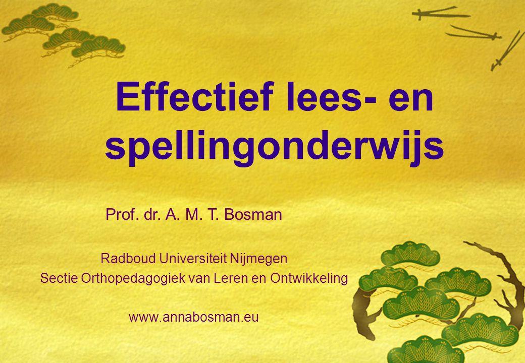 Effectief lees- en spellingonderwijs Prof.dr. A. M.