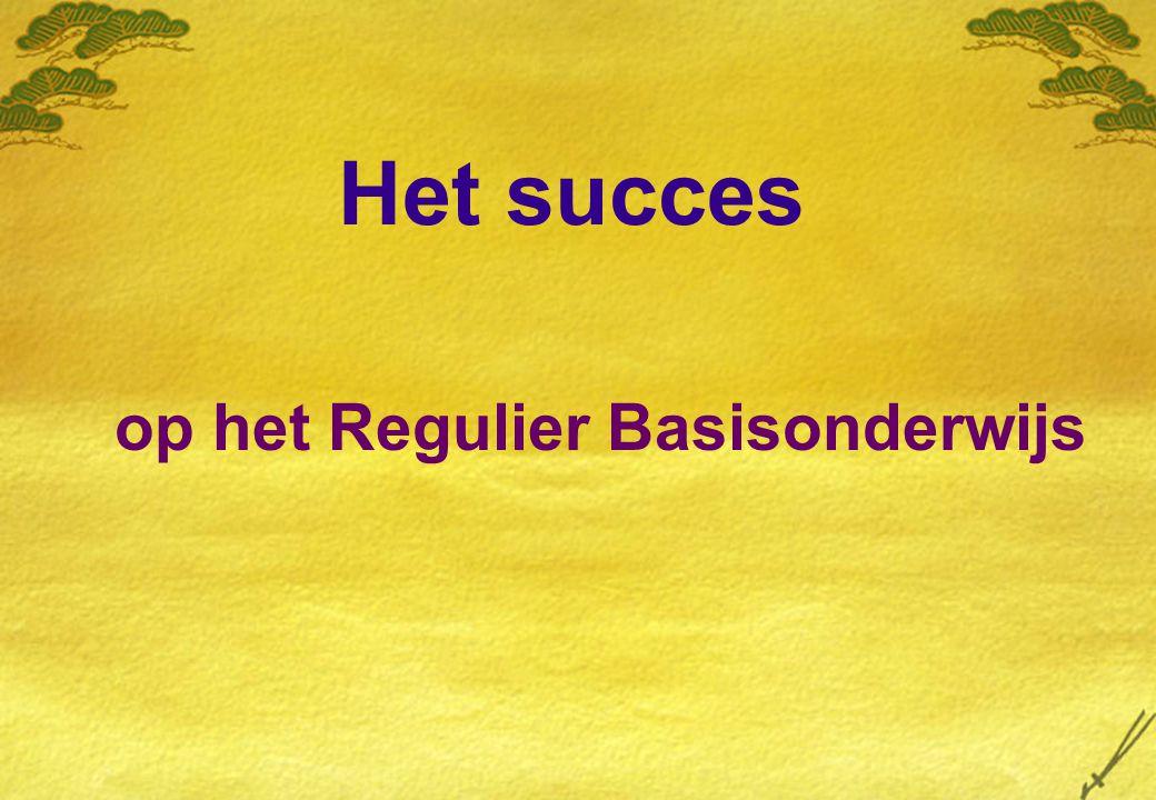 Het succes op het Regulier Basisonderwijs