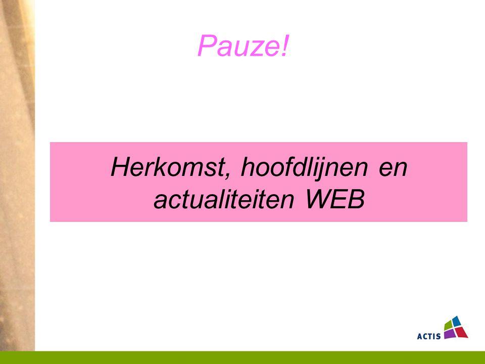 Pauze! Herkomst, hoofdlijnen en actualiteiten WEB