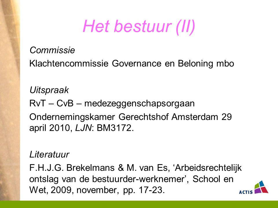 Het bestuur (II) Commissie Klachtencommissie Governance en Beloning mbo Uitspraak RvT – CvB – medezeggenschapsorgaan Ondernemingskamer Gerechtshof Amsterdam 29 april 2010, LJN: BM3172.