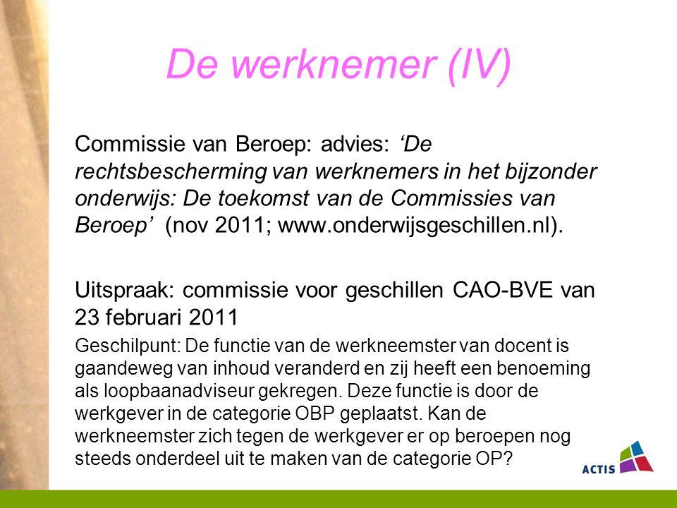 De werknemer (IV) Commissie van Beroep: advies: 'De rechtsbescherming van werknemers in het bijzonder onderwijs: De toekomst van de Commissies van Beroep' (nov 2011; www.onderwijsgeschillen.nl).