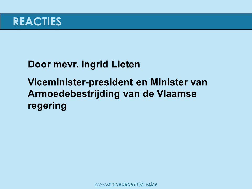 Door mevr. Ingrid Lieten Viceminister-president en Minister van Armoedebestrijding van de Vlaamse regering REACTIES www.armoedebestrijding.be