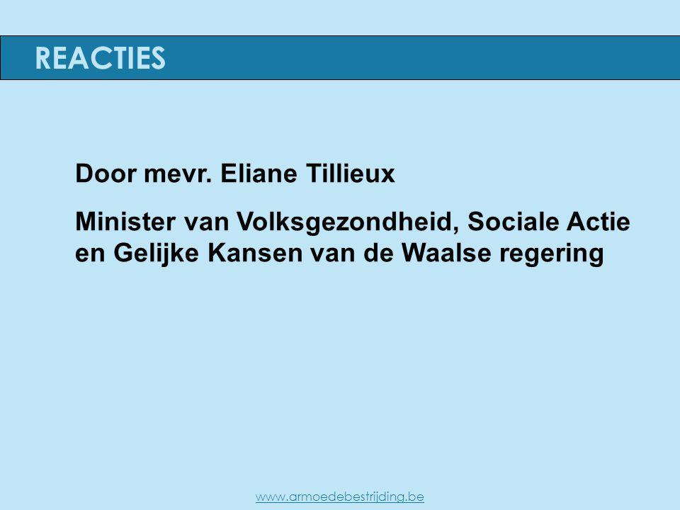 Door mevr. Eliane Tillieux Minister van Volksgezondheid, Sociale Actie en Gelijke Kansen van de Waalse regering REACTIES www.armoedebestrijding.be