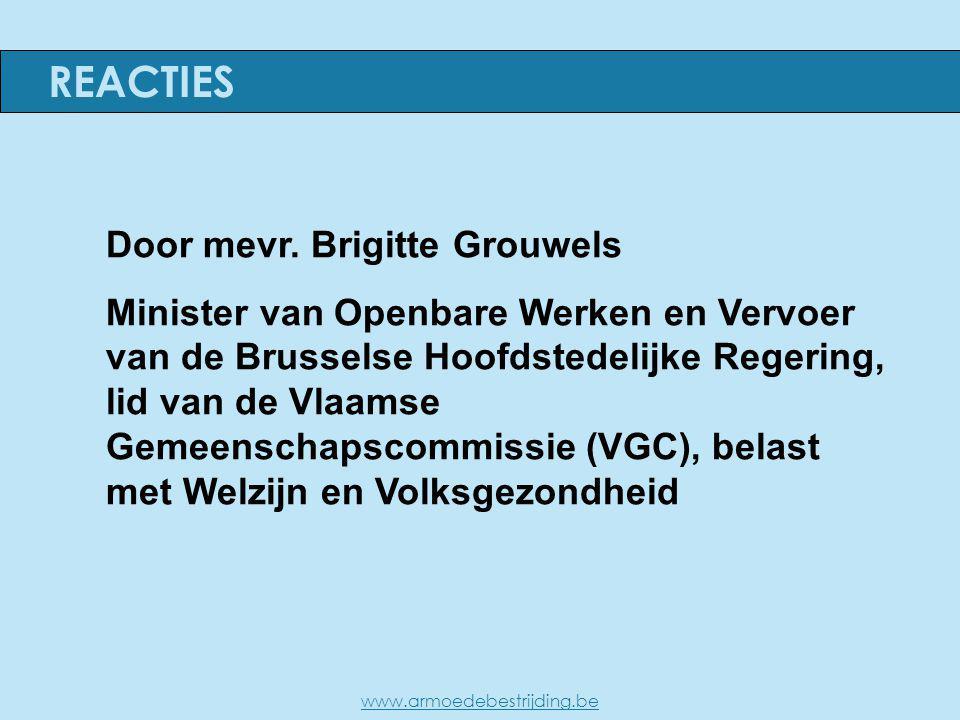 Door mevr. Brigitte Grouwels Minister van Openbare Werken en Vervoer van de Brusselse Hoofdstedelijke Regering, lid van de Vlaamse Gemeenschapscommiss