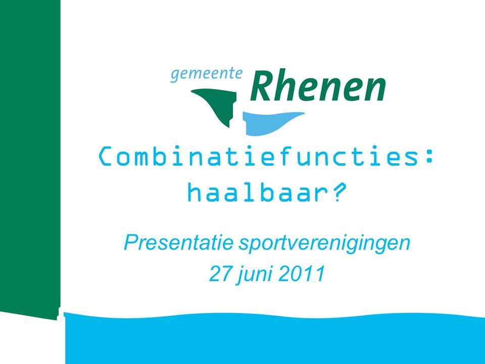 Combinatiefuncties: haalbaar? Presentatie sportverenigingen 27 juni 2011
