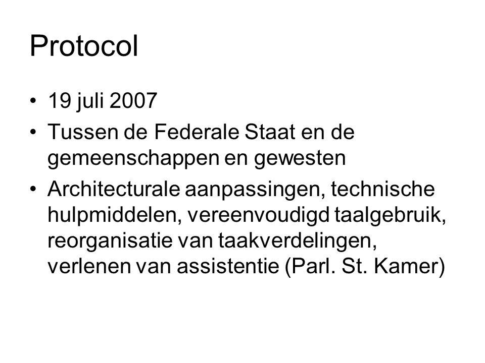 Protocol 19 juli 2007 Tussen de Federale Staat en de gemeenschappen en gewesten Architecturale aanpassingen, technische hulpmiddelen, vereenvoudigd ta