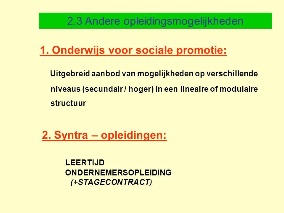 1. Onderwijs voor sociale promotie: Uitgebreid aanbod van mogelijkheden op verschillende niveaus (secundair / hoger) in een lineaire of modulaire stru