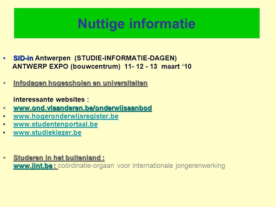 Nuttige informatie SID-in Antwerpen (STUDIE-INFORMATIE-DAGEN)SID-in Antwerpen (STUDIE-INFORMATIE-DAGEN) ANTWERP EXPO (bouwcentrum) 11- 12 - 13 maart '
