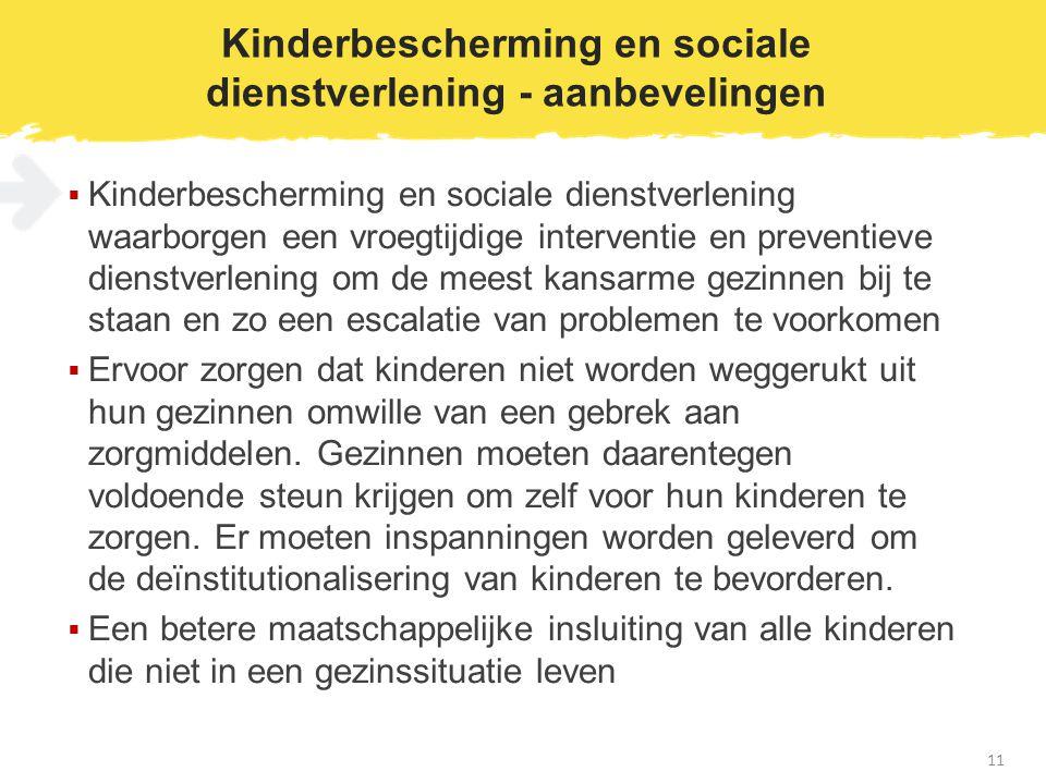 Kinderbescherming en sociale dienstverlening - aanbevelingen  Kinderbescherming en sociale dienstverlening waarborgen een vroegtijdige interventie en