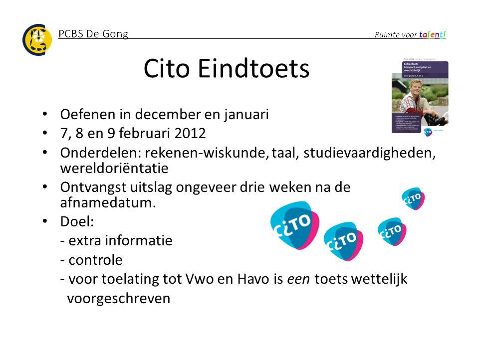 Cito Eindtoets Oefenen in december en januari 7, 8 en 9 februari 2012 Onderdelen: rekenen-wiskunde, taal, studievaardigheden, wereldoriëntatie Ontvang