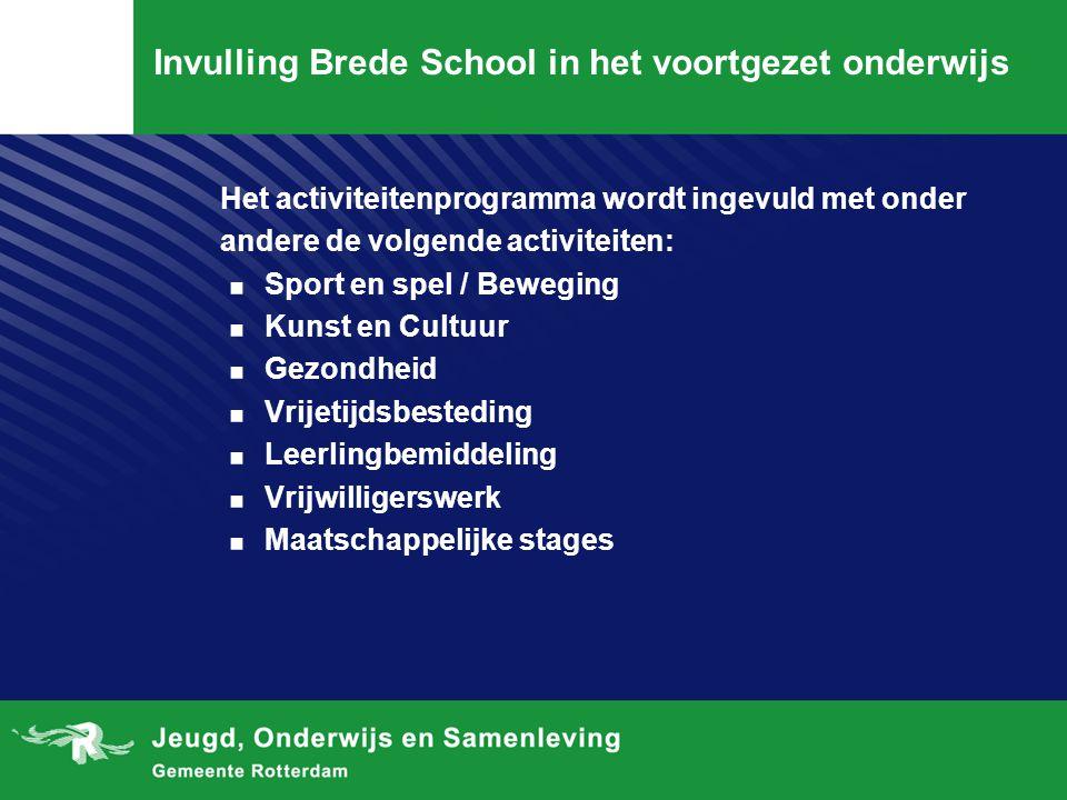 Invulling Brede School in het voortgezet onderwijs Het activiteitenprogramma wordt ingevuld met onder andere de volgende activiteiten:. Sport en spel