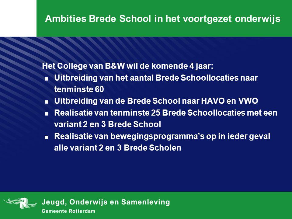 Ambities Brede School in het voortgezet onderwijs Het College van B&W wil de komende 4 jaar:. Uitbreiding van het aantal Brede Schoollocaties naar ten