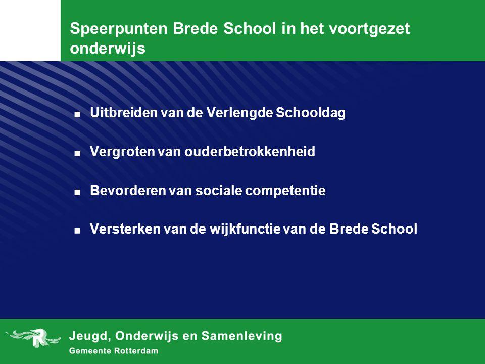 Speerpunten Brede School in het voortgezet onderwijs. Uitbreiden van de Verlengde Schooldag. Vergroten van ouderbetrokkenheid. Bevorderen van sociale