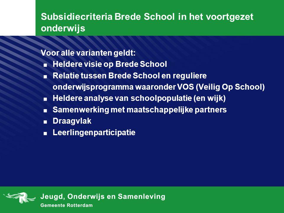 Subsidiecriteria Brede School in het voortgezet onderwijs Voor alle varianten geldt:. Heldere visie op Brede School. Relatie tussen Brede School en re
