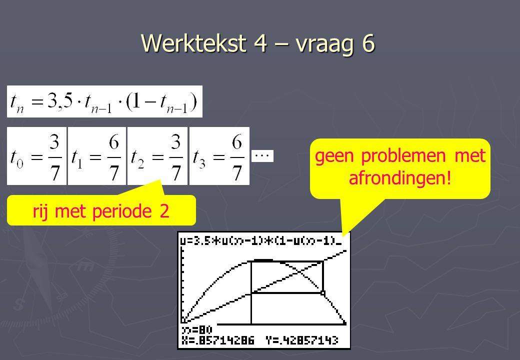 Werktekst 4 – vraag 6 rij met periode 2 geen problemen met afrondingen!