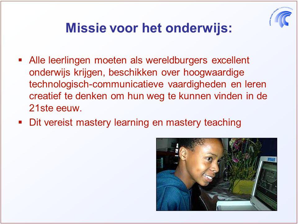 Missie voor het onderwijs:  Alle leerlingen moeten als wereldburgers excellent onderwijs krijgen, beschikken over hoogwaardige technologisch-communicatieve vaardigheden en leren creatief te denken om hun weg te kunnen vinden in de 21ste eeuw.