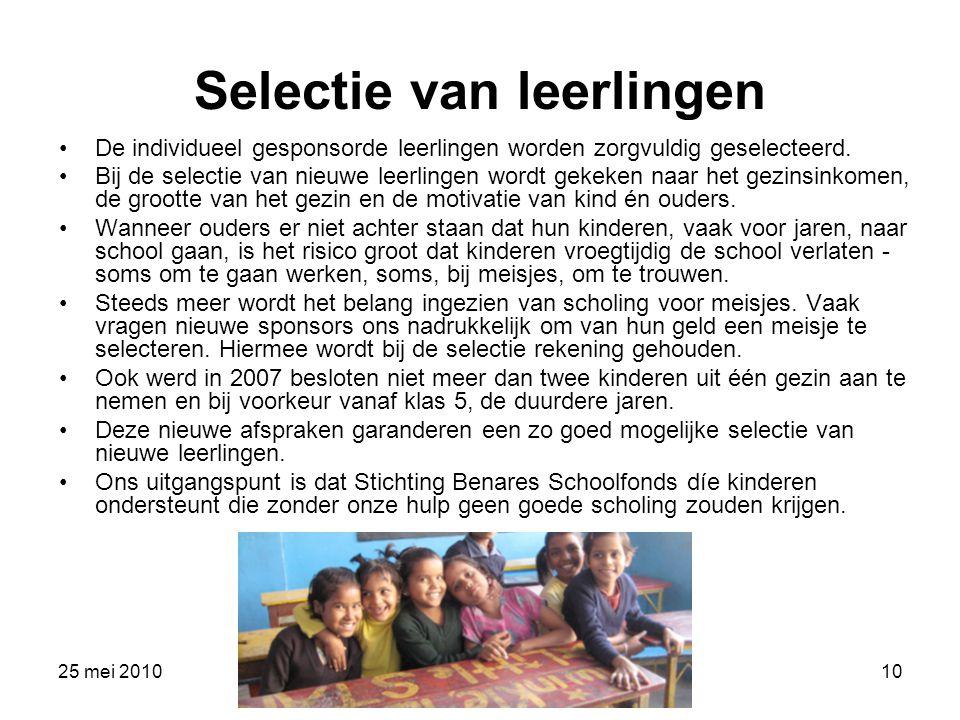 25 mei 2010Rotary Op Seyst Commissie Internationaal 10 Selectie van leerlingen De individueel gesponsorde leerlingen worden zorgvuldig geselecteerd. B