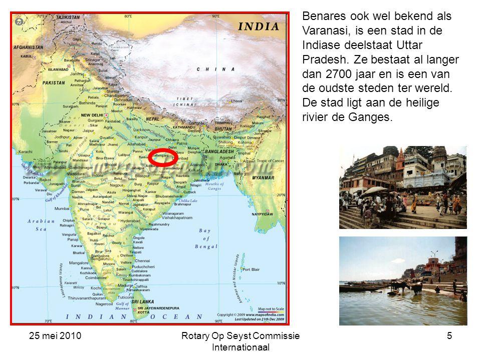 25 mei 2010Rotary Op Seyst Commissie Internationaal 5 Benares ook wel bekend als Varanasi, is een stad in de Indiase deelstaat Uttar Pradesh. Ze besta
